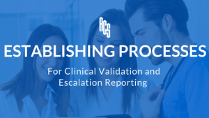 Establishing Processes for Clinical Validation and Escalation